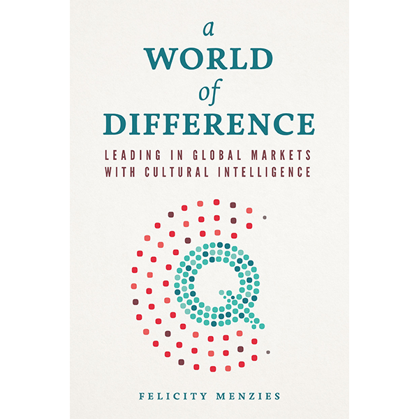 A World of Difference: Leading in Global Markets with Cultural Intelligence