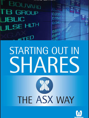 Starting Out in Shares the ASX Way, 3rd Edition
