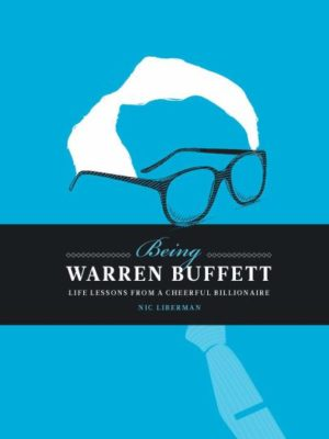 Being Warren Buffett: Life Lessons from a Cheerful Billionaire