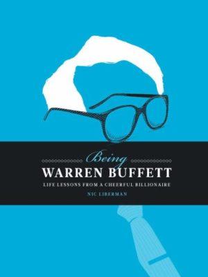 Being Warren Buffett: Life Lessons from a Cheerful Billionaire