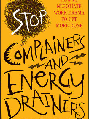 Stop Complainers & Energy Drainers