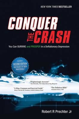 Conquer the Crash : You Can Survive and Prosper in a Deflationary Depression