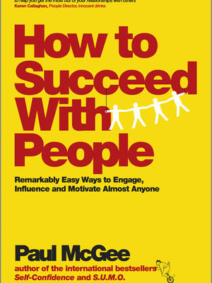 How To Succeed With People
