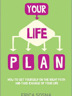 Your Life Plan: How to set yourself on the right path and take charge of your life