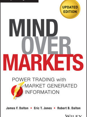 Mind Over Markets Updated Edition