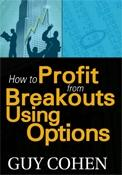 How to Profit from Breakouts Using Options.