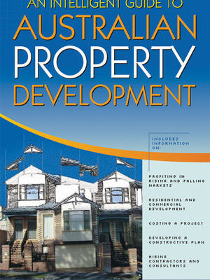Intelligent Guide To Australian  Property Development