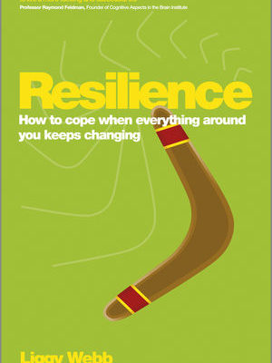 Resilience. How to cope when everything around you keeps changing