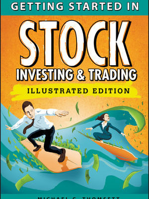 Getting Started in Stock Investing and Trading, Illustrated Edition