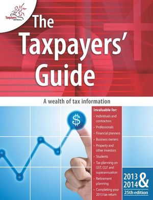 The Taxpayers' Guide 2013 – 2014, 25th Edition