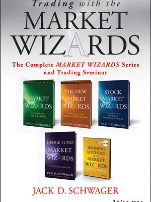 Trading with the Market Wizards: The Complete Market Wizards Series and Trading Seminar