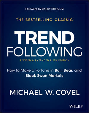 Trend Following: How to Make a Fortune in Bull, Bear, and Black Swan Markets, 5th Edition