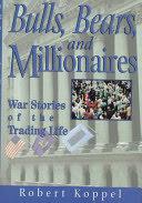 Bulls, Bears, and Millionaires