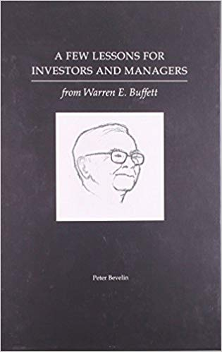 A few lessons for investors and managers : from Warren E. Buffett