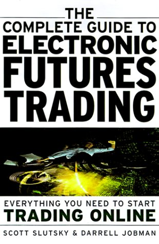 The Complete Guide to Electronic Trading