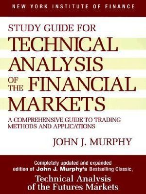 Technical Analysis of the Financial Markets – New