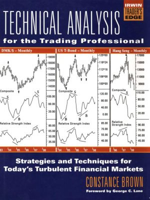 Technical Analysis for the Trading Professional 1st Edition