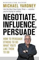 Negotiate, Influence, Persuade